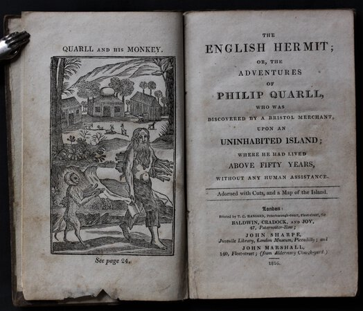 THE ENGLISH HERMIT; or, The Adventures of Philip Quarll, who was discovered by a Bristol Merchant, upon an uninhabited Island; where he has lived above fifty Years, without any human Assistance. Adorned with Cuts, and a Map of the Island. by (LONGUEVILLE, Peter. Supposed author.)
