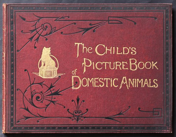 THE CHILD'S PICTURE BOOK OF DOMESTIC ANIMALS. With twelve Coloured Illustrations.