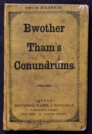 BWOTHER THAM'S CONUNDRUMS.