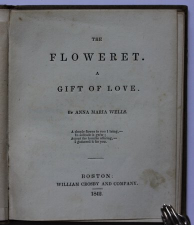 THE FLOWERET. A Gift of Love. by WELLS, Anna Maria.