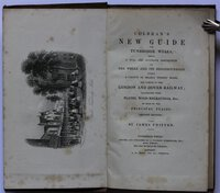 COLBRAN'S NEW GUIDE FOR TUNBRIDGE WELLS, being a full and accurate description of the wells and its neighbourhood within a circuit of nearly twenty miles, and notices of the London and Dover Railway; illustrated with plates, wood engravings, Etc. Of most of the principal places. [Second edition.]. By James Phippen. by PHIPPEN, James.