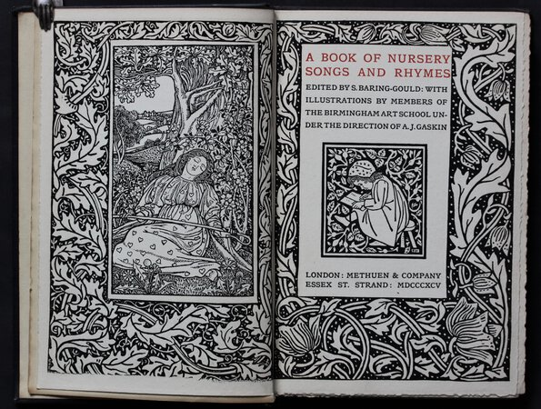 A BOOK OF NURSERY RHYMES Edited by S,. Baring-Gould: with illustrations by members of the Birmingham Art School under the direction of A. J. Gaskin. by BARING-GOULD, S.