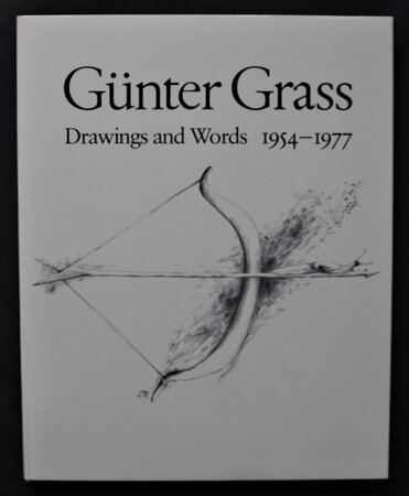 GUNTER GRASS: DRAWINGS AND WORDS 1954-1977. Edited by Anselm Dreher. Text selection and afterword by Sigrid Mayer. by GRASS, Gunter