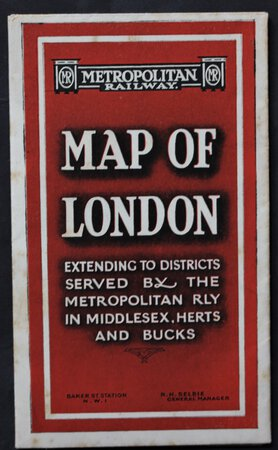 METROPOLITAN RAILWAY CONNECTIONS also see key maps of theatres, railway termini, places of interest, &c., on reverse side. Cover titles: Metropolitan Railway. MAP OF LONDON extending to Districts served by the Metropolitan Rly in Middlesex, Herts and Bucks. Baker St. Station. N.W.1. R. H. Selbie General Manager.