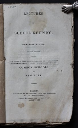 LECTURES ON SCHOOL-KEEPING. Fourth edition. This edition of 10,000 copies is published by an arrangement with the proprietors of the copy-right, for the use of the Common Schools of New-York. by HALL, Samuel R.