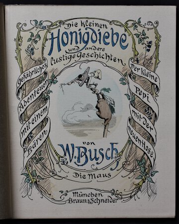 DIE KLEINEN HONIGDIEBE Gefährliches Abenteur mit einem Bären Der Kleine Pepi mit der neuen Hose Der Maus. Von W. Busch. by BUSCH, Wilhelm.