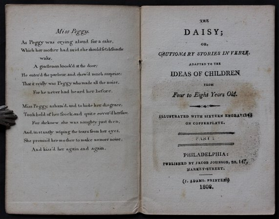 THE DAISY; or, Cautionary Stories in Verse. Adapted to the Ideas of Children from Four to Eight Years Old. Illustrated with sixteen engravings on copperplate. Part I. by [TURNER, Elizabeth.]
