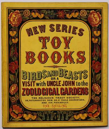 News Series Toy Books. BIRDS AND BEASTS Or a Visit with Uncle John to the Zoological Gardens.