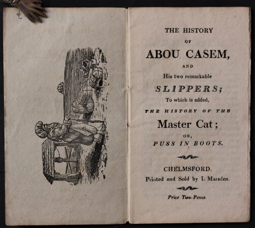 THE HISTORY OF ABOU CASEM, and his two remarkable slippers; to which is added, the history of the Master Cat; Puss in Boots.