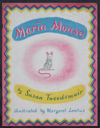 MARIA MOUSE. Illustrated by Margaret Levetus. Two Shillings. by TWEEDSMUIR, Susan.
