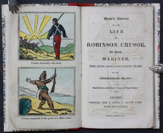 Bysh's Edition of the LIFE OF ROBINSON CRUSOE. Of York, Mariner, who lived eight-and-twenty years in an uninhabited island. Embellished with Eight Coloured Engravings. by [DEFOE, Daniel.]