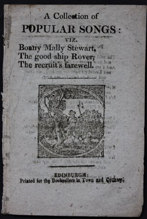A COLLECTION OF POPULAR SONGS: viz Bonny Mally Stewart, The good ship Rover, The recruit's farewell.