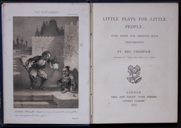 LITTLE PLAYS FOR LITTLE PEOPLE; with hints for drawing-room performance. by CHISHOLM, Mrs. [A. L.]