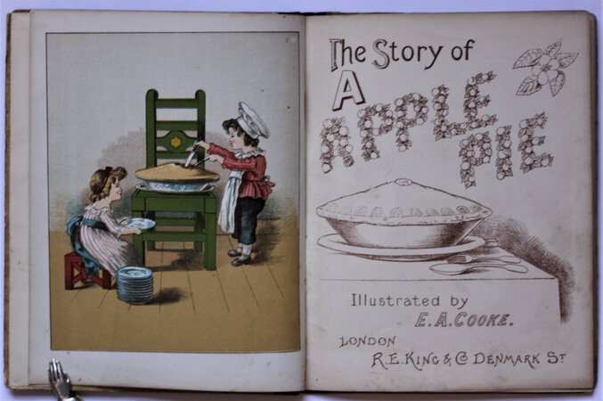 THE STORY OF A APPLE PIE. Illustrated by E. A. Cooke.