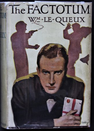 THE FACTOTUM and other stories. by LE QUEUX, William.