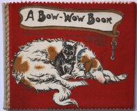 A Bow-Wow Book. No. 100. Fluffidown Rag Books.