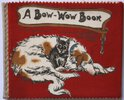 Another image of A Bow-Wow Book. No. 100. Fluffidown Rag Books.
