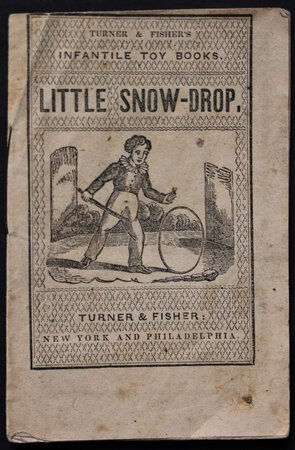 LITTLE SNOW-DROP. Turner & Fisher's Infantile Toy Books.