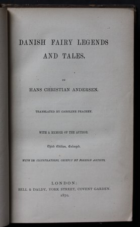 DANISH FAIRY LEGENDS AND TALES. By Hans Christian Andersen. Translated by Caroline Peachey. With a memoir of the author. Third Edition, Enlarged. With 120 illustrations, chiefly by foreign artists. by ANDERSEN, Hans Christian.