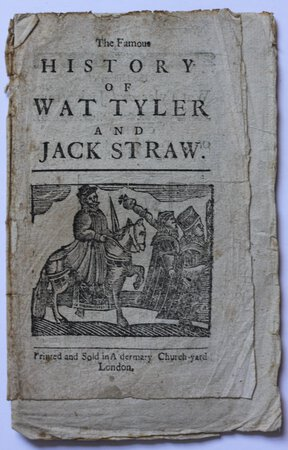 THE FAMOUS HISTORY OF WAT TYLER AND JACK STRAW.