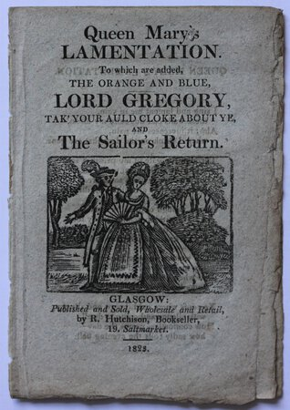 QUEEN MARY'S LAMENTATION. To which are added, The Orange and Blue, Lord Gregory, Tak' Your Old Cloak About Ye, and The sailor's Return. by [BURNS, Robert.]