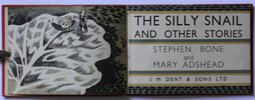 Another image of THE SILLY SNAIL AND OTHER STORIES. Stephen Bone and Mary Adshead. by BONE, Stephen.
