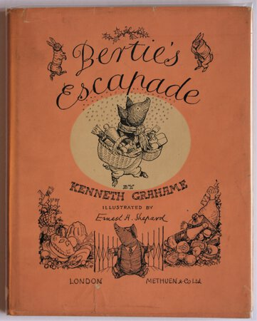 BERTIE'S ESCAPADE. By Kenneth Grahame. Illustrated by Ernest H, Shepard. by GRAHAME, Kenneth.
