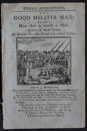 THE GOOD MILITIA MAN; or, the Man that is worth a Host, being a new song By Honest Dan the plough-boy turned soldier. by [MORE, Hannah.]