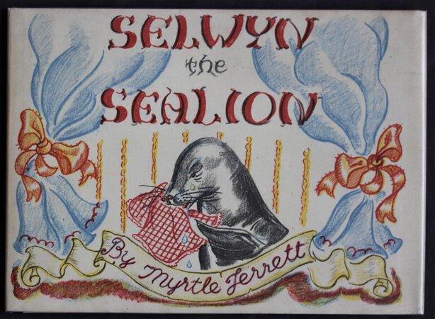 SELWYN THE SEALION. by JERRETT, Myrtle.