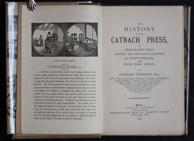 THE HISTORY OF THE CATNACH PRESS, at Berwick-upon-Tweed, Alnwick and Newcastle-upon-Tyne, in Northumberland, and Seven Dials, London. by HINDLEY, Charles.