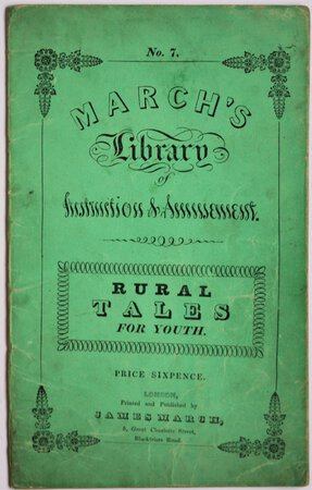 March's Library of Instruction & Amusement. No. 7. RURAL TALES FOR YOUTH. Price Sixpence.