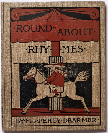 Round-about Rhymes written and illustrated by Mrs. Percy Dearmer. by Dearmer, Mrs. Percy.