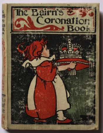 The Bairn's Coronation Book. Written by Clare Bridgman. Illustrated by Charles Robinson. by BRIDGMAN, Clare.