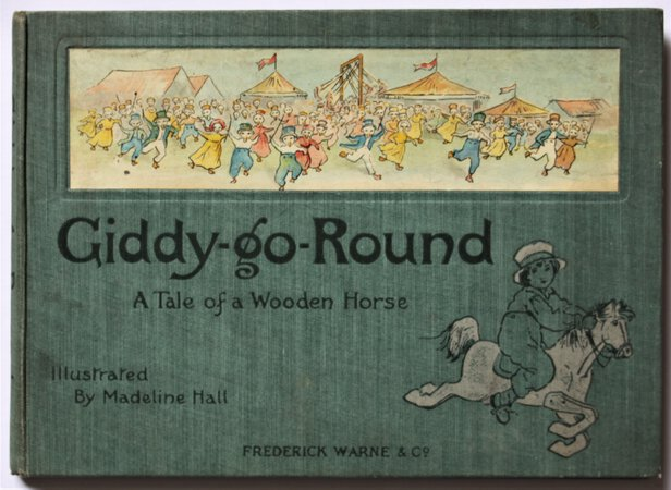 Giddy-go-Round. The Tale of a Wooden Horse. Illustrated by Madeline Hall. by HALL, Madeline.