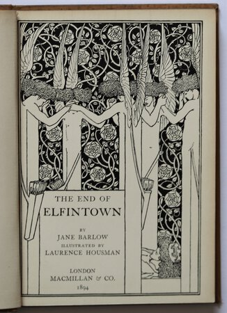 THE END OF ELFINTOWN. By Jane Barlow. Illustrated by Laurence Housman. by BARLOW, Jane.