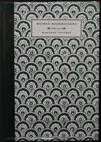 WOMEN BOOKBINDERS 1880-1920. by TIDCOMBE, Marianne.