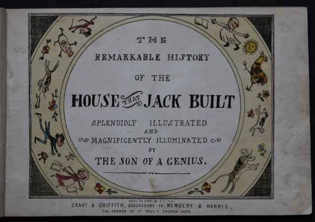 THE REMARKABLE HISTORY OF THE HOUSE THAT JACK BUILT. Splendidly Illustrated and Magnificently Illuminated by The Son of a Genius. Drawn on stone by H. G. Hine. by [Hine, Henry George.]