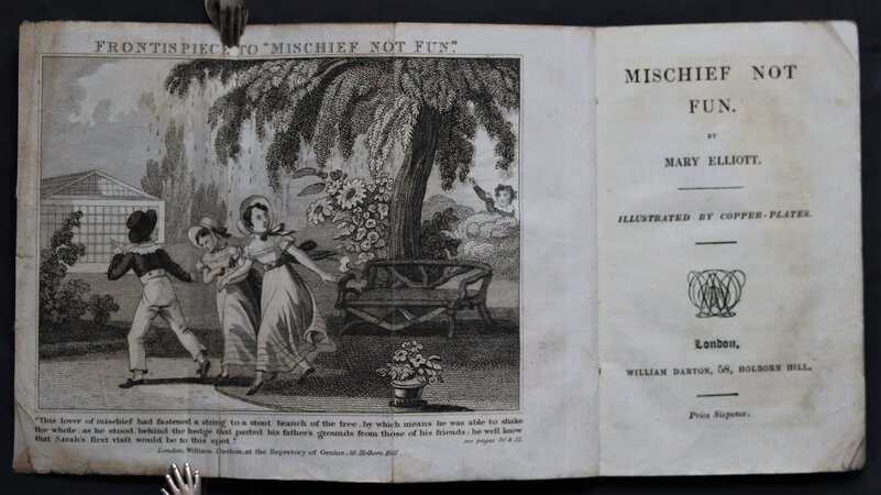 MISCHIEF NOT FUN. Illustrated by Copper-Plates. by ELLIOTT, Mary.