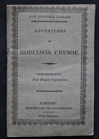New Juvenile Library. ADVENTURES OF ROBINSON CRUSOE. Embellished with Four Elegant Copperplates. by [DEFOE, Daniel.]
