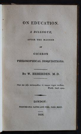 ON EDUCATION. A Dialogue, after the manner of Cicero's philosophical disquisitions. by HEBERDEN, W.