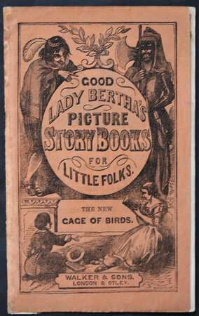Good Lady Bertha's Picture Story Books for Little Folks. The New CAGE OF BIRDS.