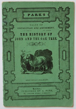 Park's Tales of Instruction and Amusement. THE HISTORY OF JOHN AND THE OAK TREE. Beautifully Coloured.