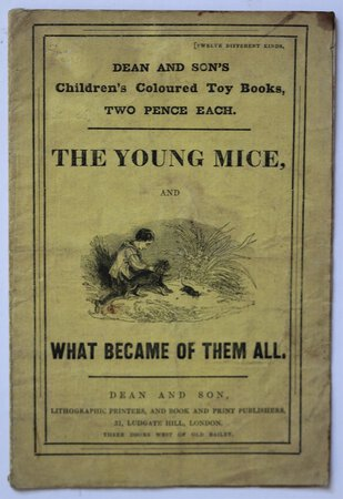 Dean and Son's Children's Coloured Toy Books, Two Pence Each. THE YOUNG MICE, and WHAT BECAME OF THEM ALL.