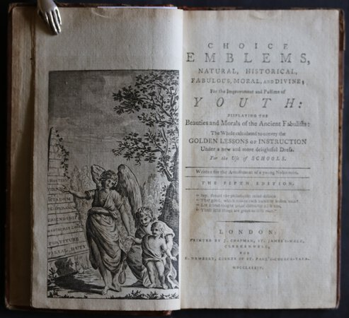CHOICE EMBLEMS, Natural, Historical, Fabulous, Moral, and Divine; For the Improvement of Youth: displaying the Beauties and Morals of the Ancient Fabulists: The Whole calculated to convey the Golden Lessons of Instruction Under a new and more Delightful Dress. For the Use of Schools. Written for the Amusement of a Young Nobleman. The Fifth Edition. by [WYNNE, John Huddlestone.].