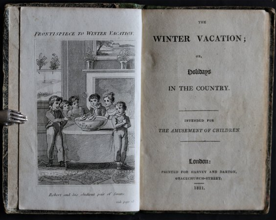 THE WINTER VACATION; or, holidays in the Country. Intended for the amusement of children.