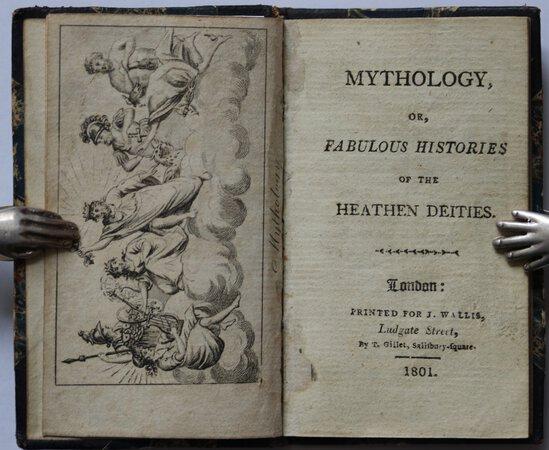 MYTHOLOGY, or, Fabulous Histories of the Heathen Deities.