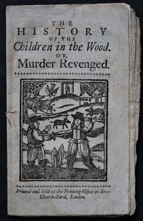 THE HISTORY OF THE CHILDREN IN THE WOOD. Or, Murder Revenged.