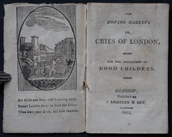 THE MOVING MARKET: or, CRIES OF LONDON. For the amusement of Good Children.