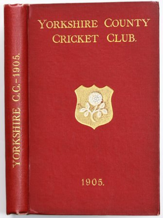 YORKSHIRE COUNTY CRICKET CLUB. Thirteenth Annual Issue. List of Officers. Fixtures for Season 1905. Rules and Regulations. Laws of Cricket. Members. Matches and Averages, 1904. County Records. List of Players who have Played for the County. Records in First-class Cricket, &c. by TOONE, F. C. Edited by.