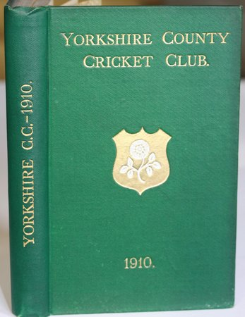 YORKSHIRE COUNTY CRICKET CLUB. Eighteenth Annual Issue. List of Officers. Fixtures for Season 1910. Rules and Regulations. Laws of Cricket. Members. Matches and Averages, 1909. Report and Balance Sheet for 1909. County Records. List of Players who have Played for the County. Places of Birth of Present Players. Records in First-Class Cricket. Gate Receipts. Attendances. Percentages to Grounds since 1903. Australian test matches, 1909. David Hunter's Career. &c., &c. by TOONE, F. C. Edited by.